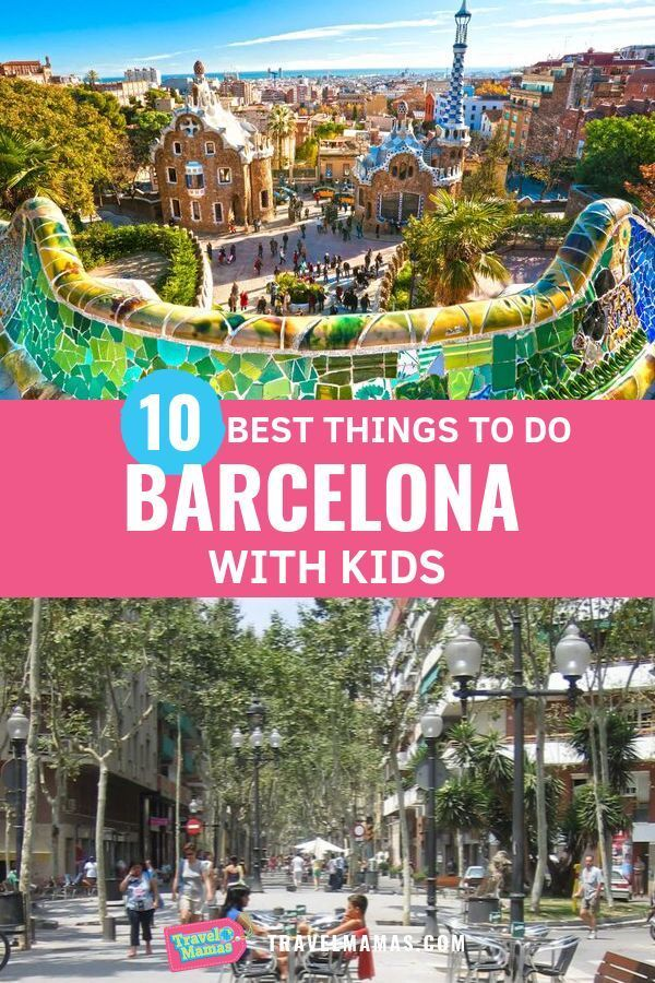 The Best And Worst Of Barcelona With Kids Family Travel Spain