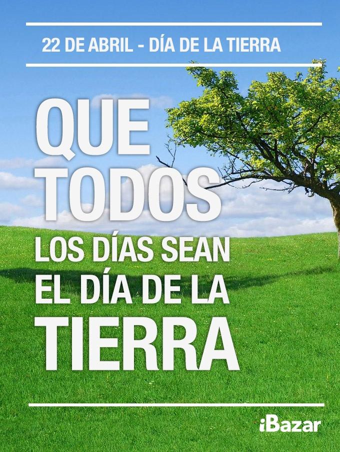 Día Internacional de la Madre Tierra --> Que todos los días sean El Día de la Tierra! http://www.iBazar.com.mx
