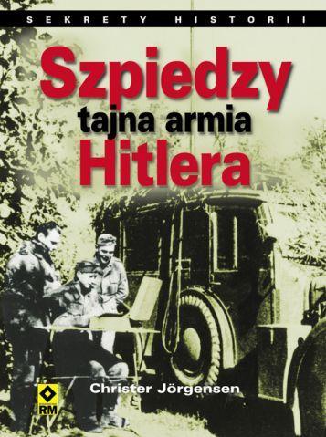 Historia siatki nazistowskich szpiegów i agentów Adolfa Hitlera.