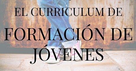 """Por Jaime Morales   Extraído de """"Fundamentos de Pastoral Juvenil""""      Introducción   Con el termino """"curriculum de formación de..."""