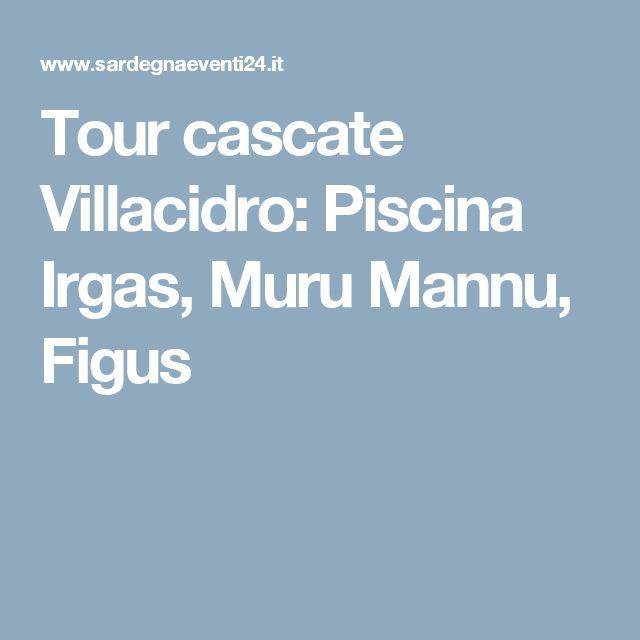 Tour cascate Villacidro: Piscina Irgas, Muru Mannu, Figus