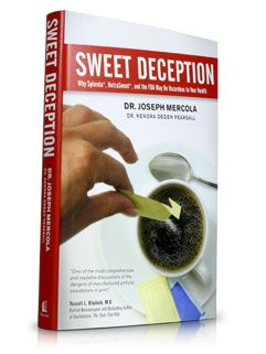 Sweet Deception by Dr. Joseph Mercola reveals how the FDA covered up the shocking truth about aspartame and artificial sweeteners like Splenda and … | It's Goo…