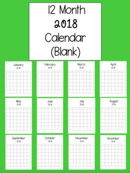 Blank 12 Month Calendar Ready to print! Students can learn calendar skills by filling in weekdays and dates in this 12 month 2018 calendar Includes months, but weekdays and dates are left blank