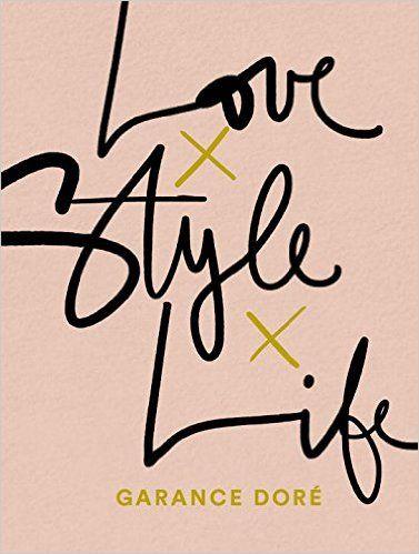 Amazon.fr - Love Style Life - Garance Dore - Livres
