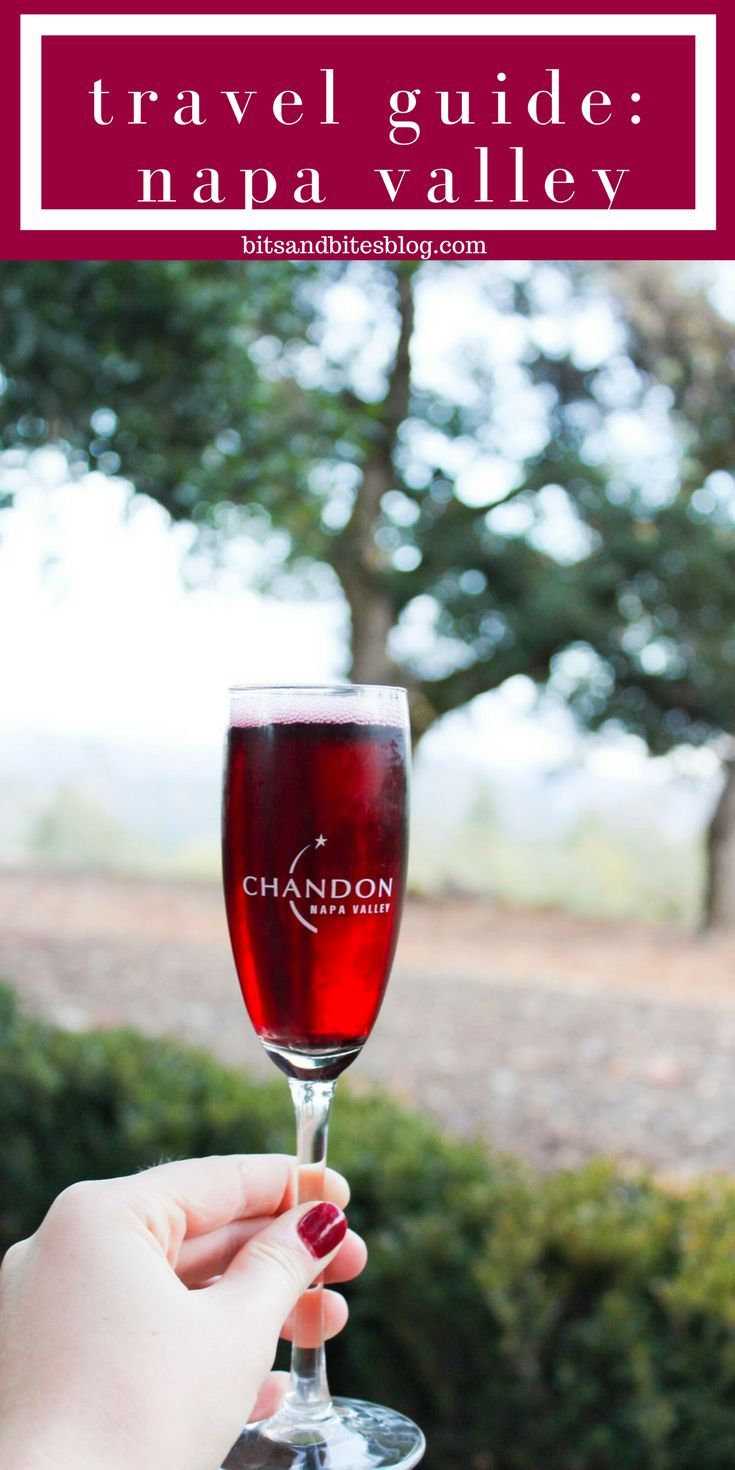 Travel Guide Napa Valley Bits And Bites Napa Valley Wineries Napa Valley Trip Wine Travel