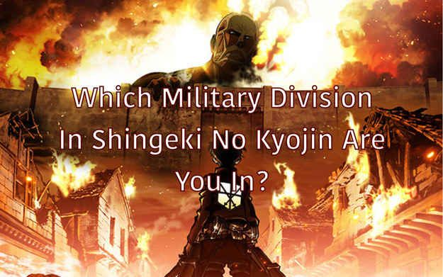 "'Which Military Division From ""Attack On Titan"" Are You In?' I'm in the Survey Corps. That would have been the one I joined if, you know, Attack on Titan were actually REAL."