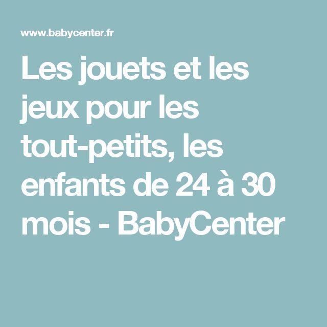 Les jouets et les jeux pour les tout-petits, les enfants de 24 à 30 mois - BabyCenter