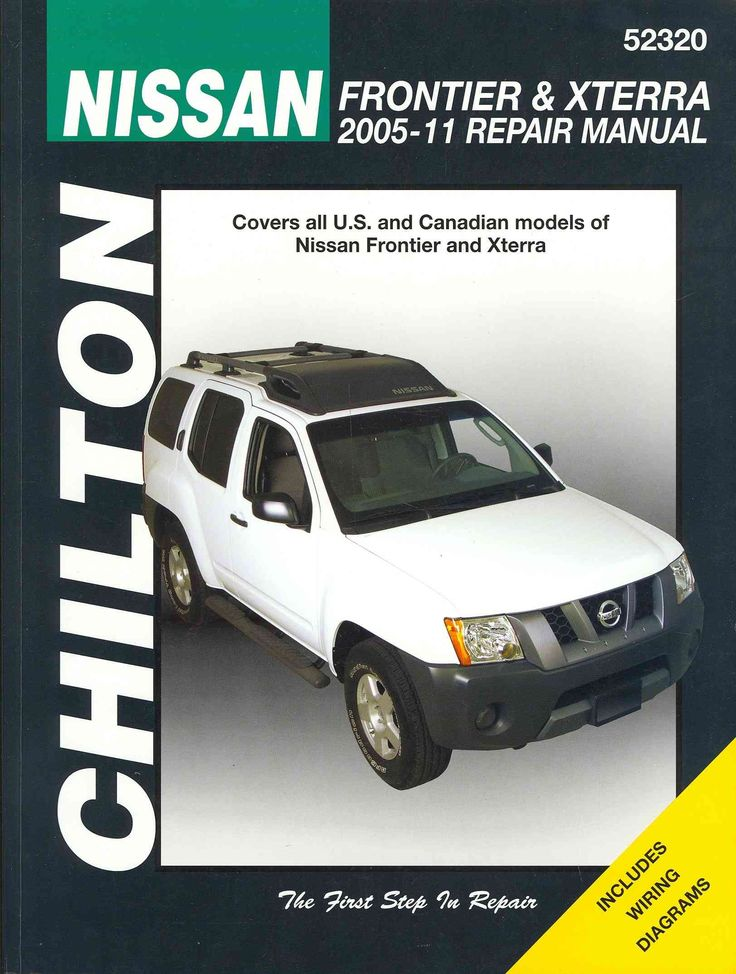 Chilton's Nissan Frontier & Xterra Repair Manual 2005-11: Covers all U.S. and Canadian models of Nissan Frontier ...