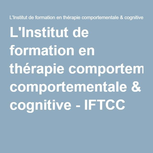 L'Institut de formation en thérapie comportementale & cognitive - IFTCC