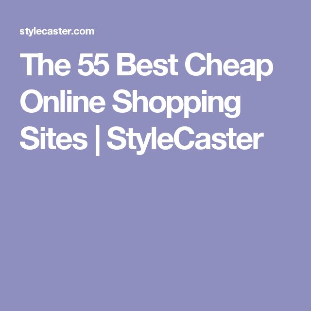 The 55 Best Cheap Online Shopping Sites | StyleCaster