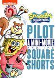 SpongeBob SquarePants: The Pilot, a Mini-Movie and the Square Shorts [DVD]