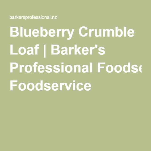 Blueberry Crumble Loaf | Barker's Professional Foodservice