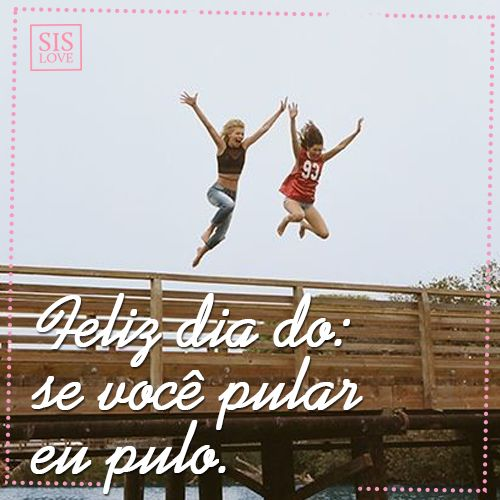 Feliz dia do: se você pular eu pulo. Dia do amigo, 20 de julho.