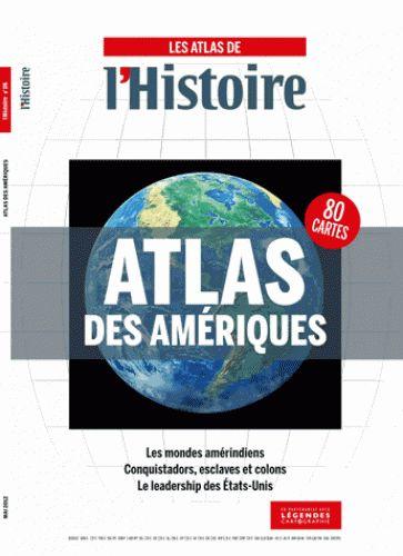 Les Atlas de l'Histoire. Atlas des Amériques