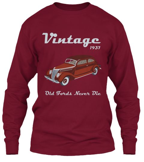 Vintage 1937 Old Fords Never Die Cardinal Red Long Sleeve T-Shirt Front