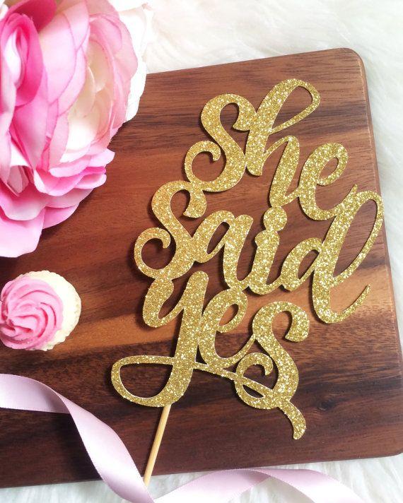 She Said Yes Cake Topper - Bridal Shower Cake Topper, Engagement Party Cake Topper, She Said Yes, Gold Cake Topper, Wedding, Bride, Love