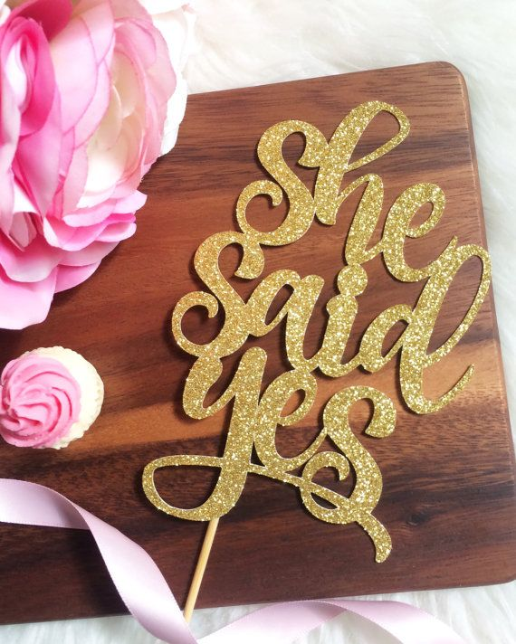 She Said Yes Cake Topper - Bridal Shower Cake Topper, Engagement Party Cake Topper, She Said Yes, Gold Cake Topper, Wedding, Bride, Love