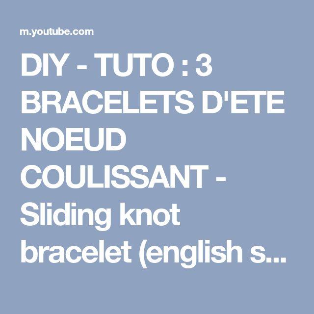 DIY - TUTO : 3 BRACELETS D'ETE NOEUD COULISSANT - Sliding knot bracelet (english subs) - YouTube