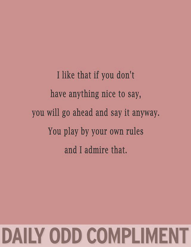 17 Best images about Daily odd compliment on Pinterest ...