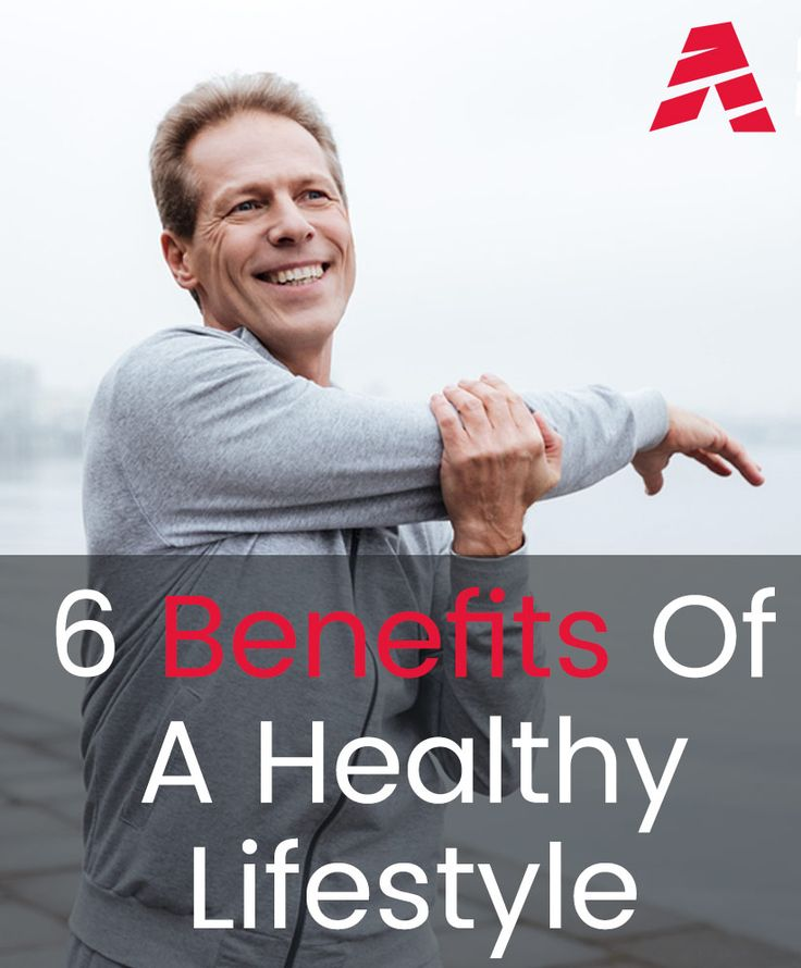 6 Benefits Of A Healthy Lifestyle