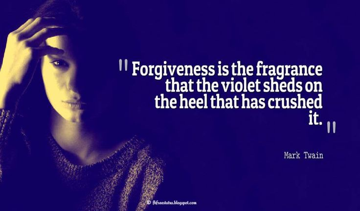 """""""Forgiveness is the fragrance that the violet sheds on the heel that has crushed it."""" ― Mark Twain, quotes about heartbroken"""