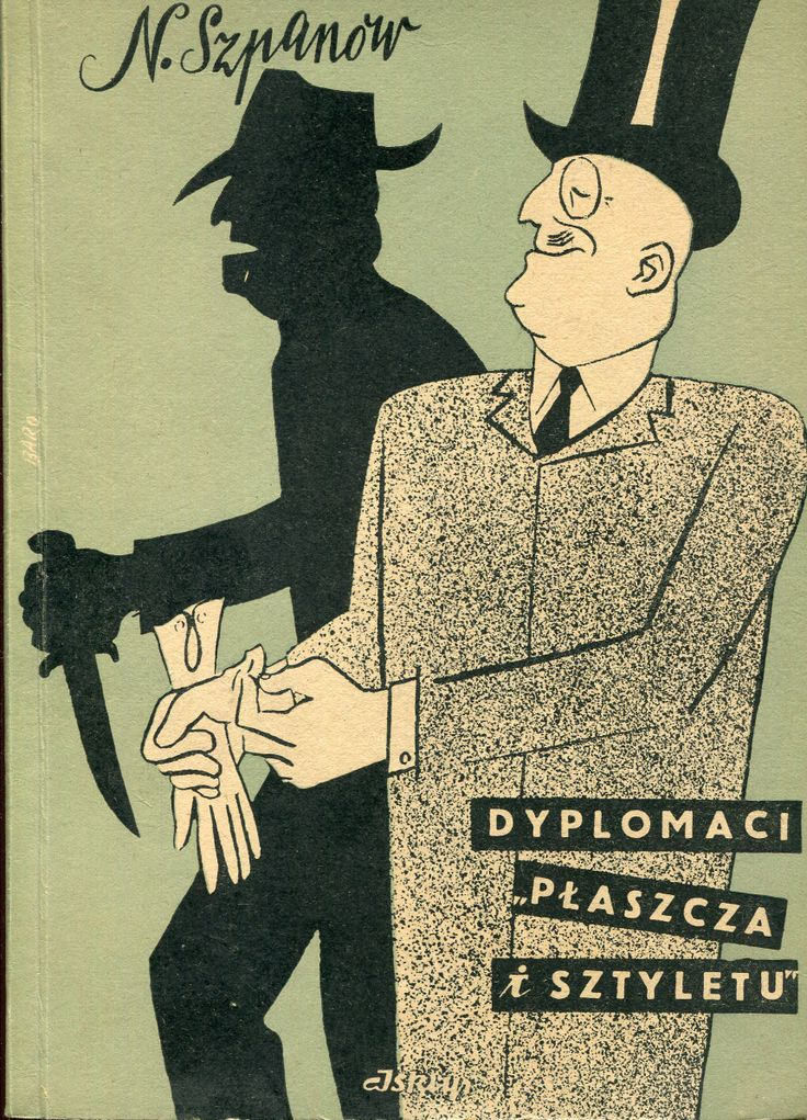 """""""Dyplomaci «płaszcza i sztyletu»"""" Nikolaj Szpanow Translated by Jan Guranowski Cover by Piotr Baro Published by Wydawnictwo Iskry 1952"""