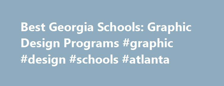 Best Georgia Schools: Graphic Design Programs #graphic #design #schools #atlanta http://corpus-christi.remmont.com/best-georgia-schools-graphic-design-programs-graphic-design-schools-atlanta/  # BestEdSites.com Graphic Design Schools in Georgia Designed in 1996 by Matthew Carter, Georgia is the serif companion to Verdana, Microsoft's workhorse of a sans-serif screen font. Georgia specifically addresses the challenges of typography displayed on a screen. When rendered at small point sizes…