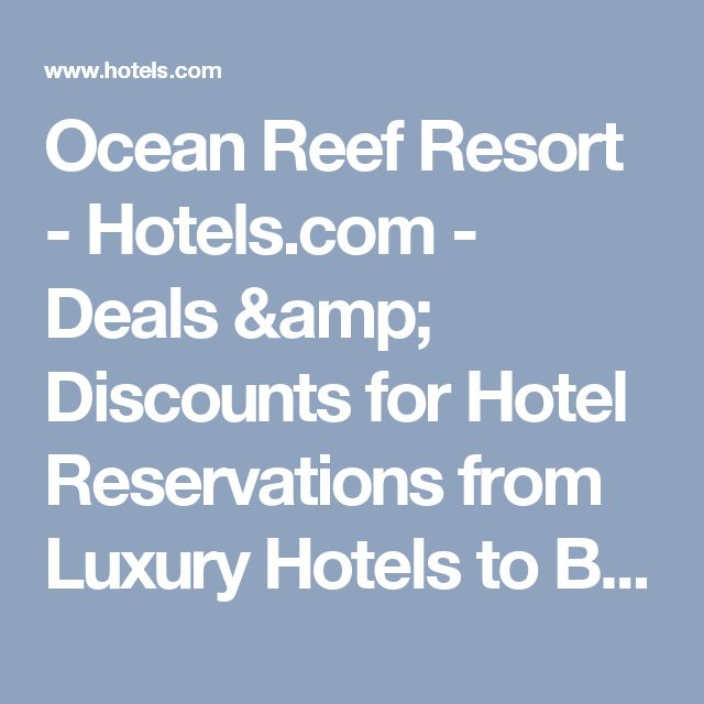 Ocean Reef Resort - Hotels.com - Deals & Discounts for Hotel Reservations from Luxury Hotels to Budget Accommodations