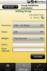 Scrap Gold Prices and Scrap Silver Prices on your Android https://play.google.com/store/apps/details?id=com.scrapgoldpricecalculator