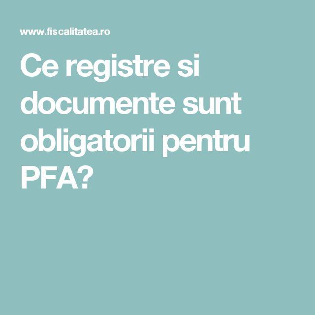 Ce registre si documente sunt obligatorii pentru PFA?