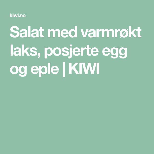 Salat med varmrøkt laks, posjerte egg og eple | KIWI