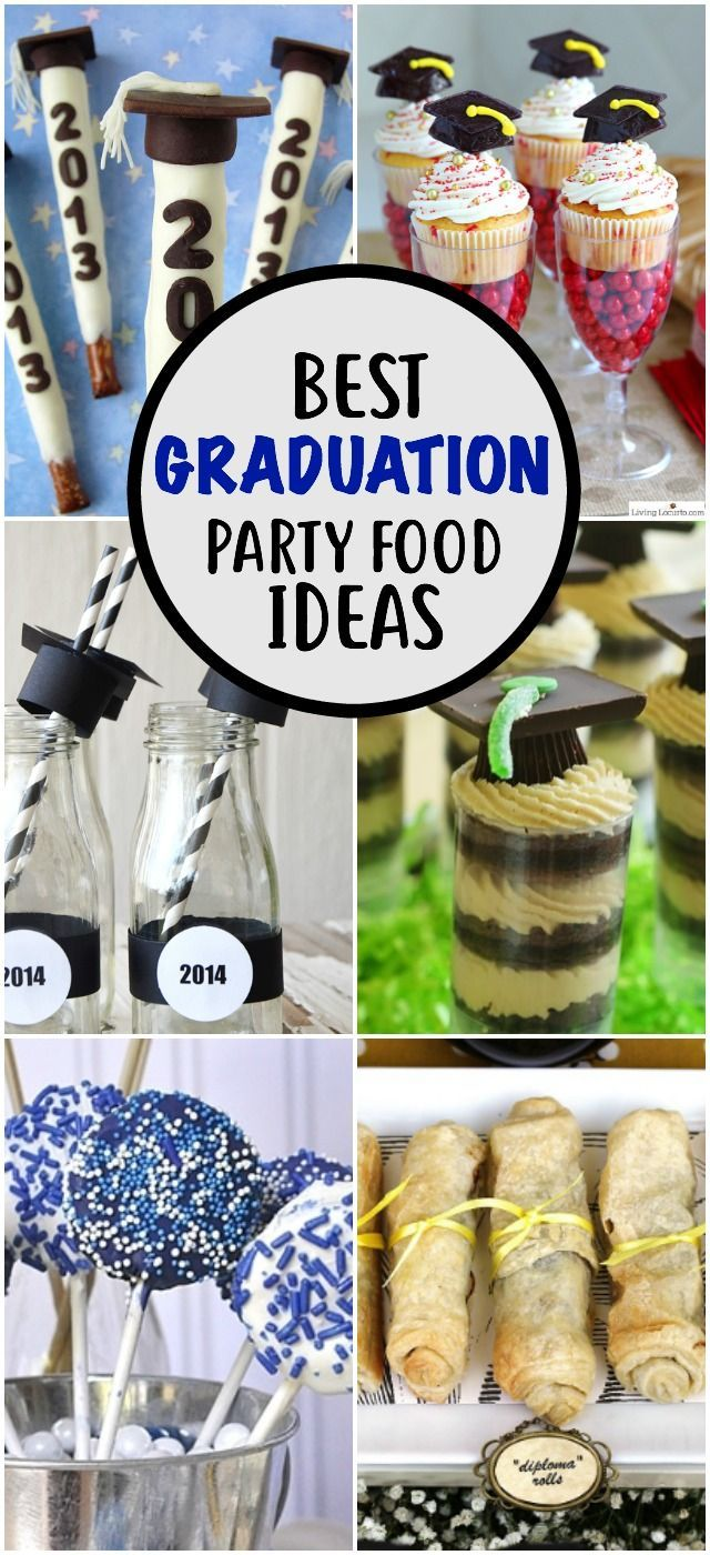 It S Graduation Season Which Means It S Time For Graduation Party Food These Uniqu Graduation Party Snacks Graduation Party Foods Graduation Party Appetizers