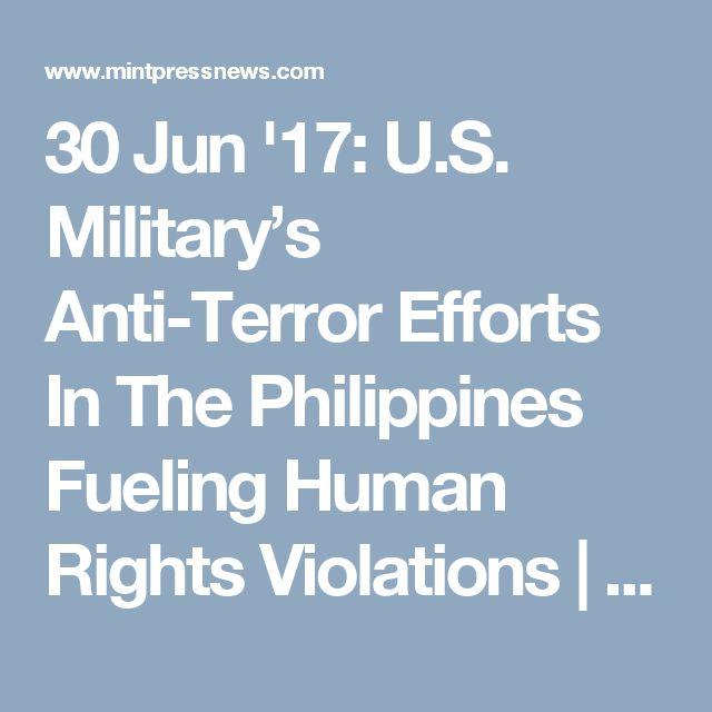 30 Jun '17:  U.S. Military's Anti-Terror Efforts In The Philippines Fueling Human Rights Violations | MintPressNews