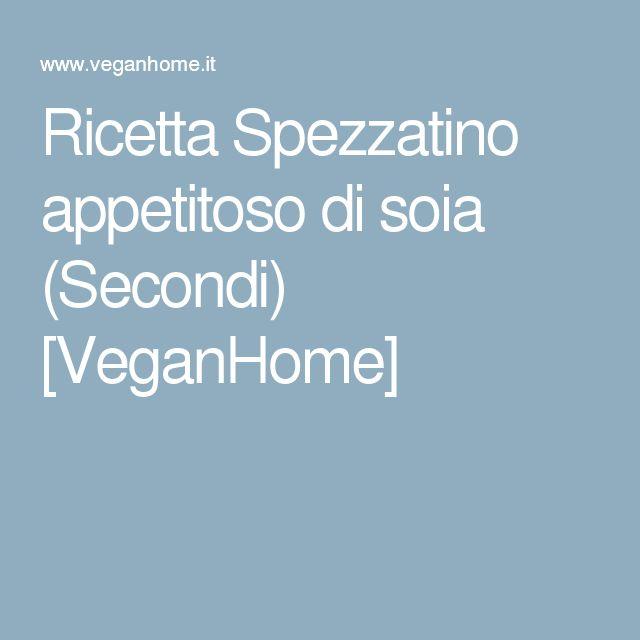 Ricetta Spezzatino appetitoso di soia (Secondi) [VeganHome]