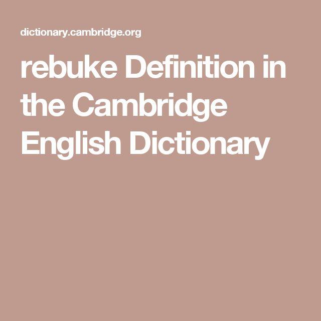 rebuke Definition in the Cambridge English Dictionary