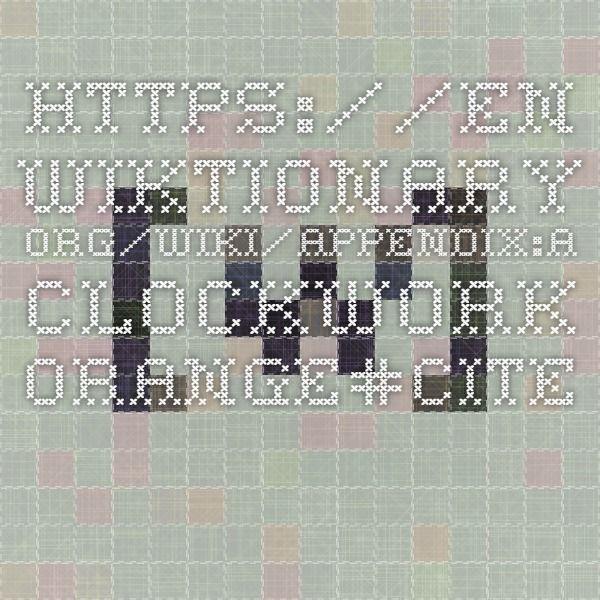 AppendixA Clockwork Orange  Wiktionary