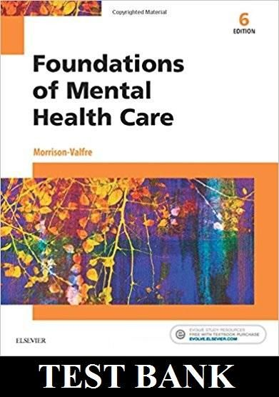 Foundations Of Mental Health Care 6th Edition Test Bank Nursing