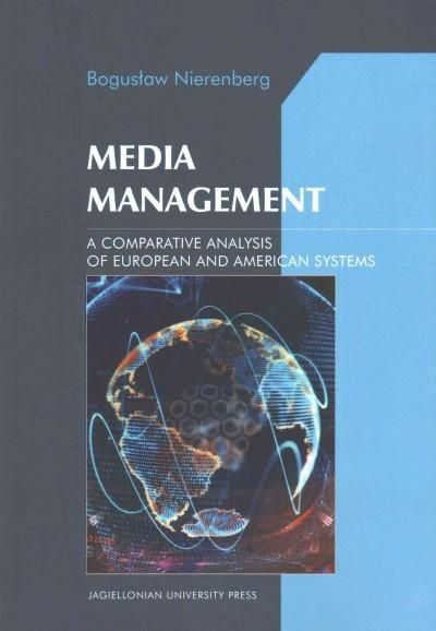 Media Management: A Comparative Analysis of European and American Systems