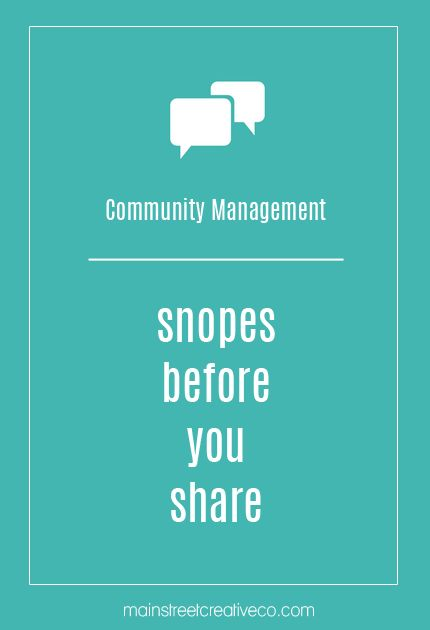 Snopes Before You Share! Community Management Tips from @Main St. Creative Co.