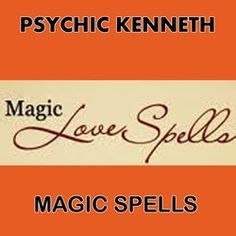 Spiritual Healer Kenneth Love, Marriage, Business Spells