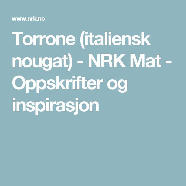 Torrone (italiensk nougat) - NRK Mat - Oppskrifter og inspirasjon