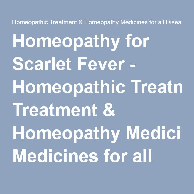 Homeopathy for Scarlet Fever - Homeopathic Treatment & Homeopathy Medicines for all Diseases