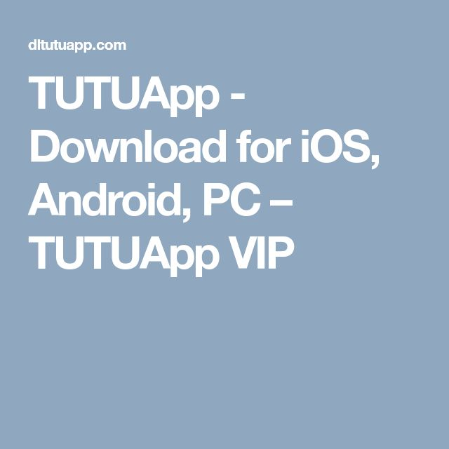 TUTUApp - Download for iOS, Android, PC � TUTUApp VIP