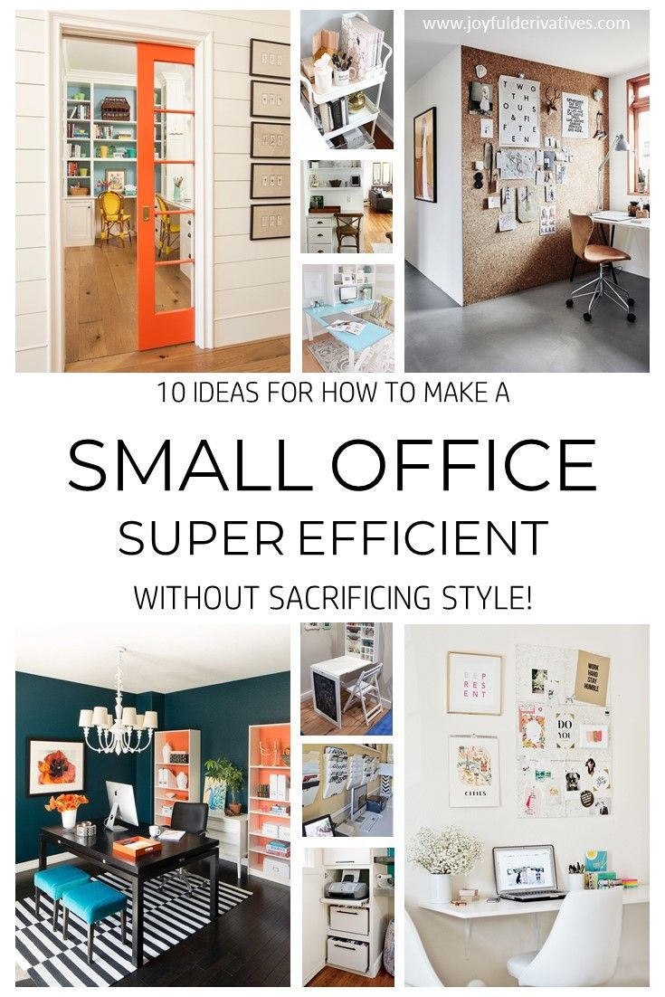 Organizing a small office Craft 10 Ideas For How To Make Your Small Office Super Efficient Joyful Derivatives Small Office Organizing Small Space How To Organize An Office Small Pinterest Small Office Design Ideas 10 Ways To Make Your Office Super