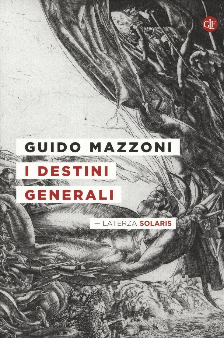 I destini generali - Guido Mazzoni - 6 recensioni su Anobii