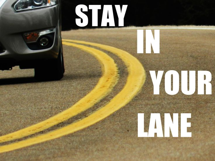 27 Best Stay In Your Lane Images On Pinterest