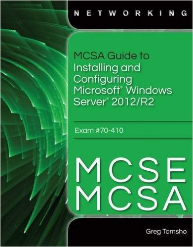 MCSA Guide to Installing and Configuring Microsoft Windows Server 2012 /R2 Pdf Download e-Book