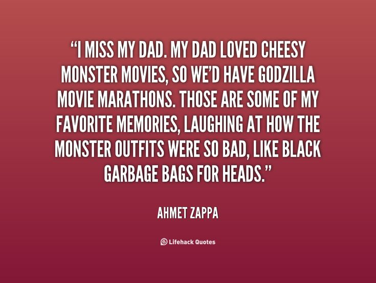 i miss my dad my dad loved cheesy monster movies so we'd have godzilla movie marathons .. - happy fathers day 2014 quotes, sms messages and more