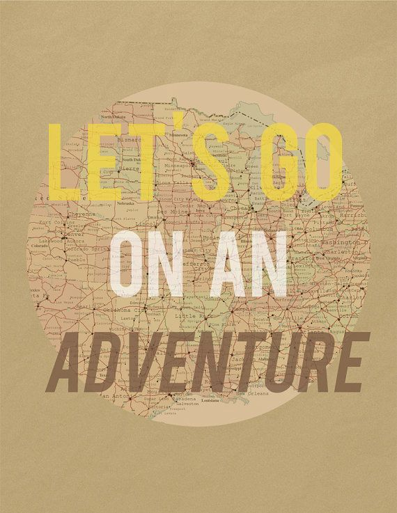 Let's Go On An Adventure print, by BubbyAndBean: Adventure Prints, Travel Words, Travel Photos, Yellow Bathroom, Art Prints, Travel Tips, Roads Trips, Adventure Travel, Adventure Art