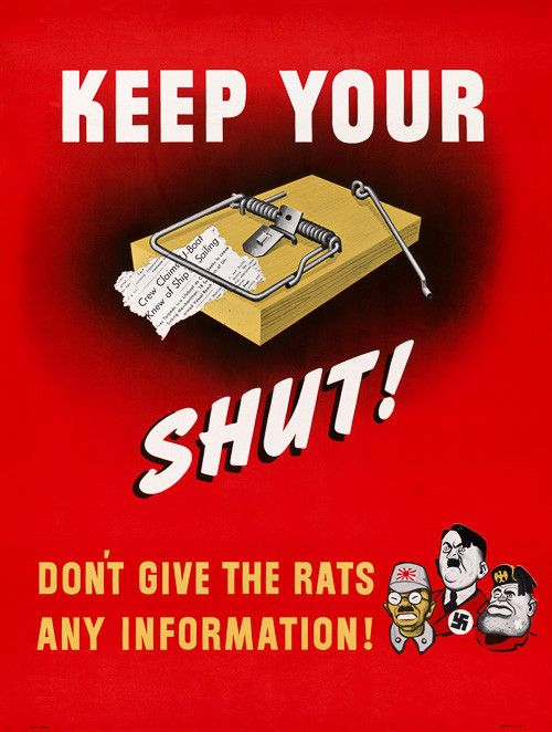 Keep Your Trap Shut! Don't Give the Rats Any Information! WWII vigilance, c 1943.